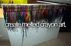 Create melted crayon art.