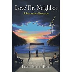 #BookReview of #LoveThyNeighbor from #ReadersFavorite - https://readersfavorite.com/book-review/love-thy-neighbor/1  Reviewed by Ruffina Oserio for Readers' Favorite  Love Thy Neighbor: A Precarious Endeavor by Linda Bello-Ruiz is a story that demonstrates the power of love and compassion. Meet Rebecca, a woman who loves to keep to herself. She has just decided to escape the northern winters by moving into a small village on the Pacific Coast of Mexico, but her peace is disturbed by a young…
