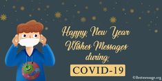 COVID-19 Happy New Year wishes, and quotes to family and friends during COVID-19 (Coronavirus). Wish your everyone with COVID-19 New Year messages, greetings. Happy New Year Status, Happy New Year Friends, Happy New Year Wishes, Happy New Year Greetings, Happy New Year Everyone, Happy New Year 2020, New Year Greeting Messages, New Year Wishes Images, Best New Year Message