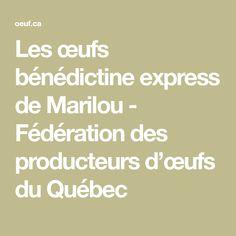 Les œufs bénédictine express de Marilou - Fédération des producteurs d'œufs du Québec Recipes