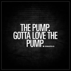 The pump. Gotta love the pump. - There's no feeling like the pump. | Like and save this gym quote if you LOVE the pump! :) | #thepump #workoutquote