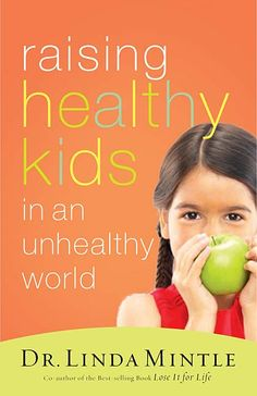 RAISING HEALTHY KIDS - look into this book