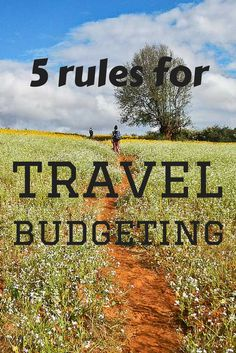 Need a hand with travel budgeting and saving for a trip? Here are 5 simple rules to help you have the best trip possible for your budget.