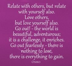 If you do not love yourself, then you cannot learn to love others.  #psychic #psychicchat #spirituality