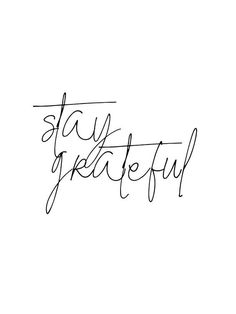 """""""stay grateful"""" Source by ayanaglage words Love Quotes For Boyfriend, Love Quotes For Him, Quotes To Live By, One Word Quotes Simple, Gratitude Quotes Thankful, Grateful Quotes, Grateful For, Quotes About Being Grateful, Blessed Quotes"""