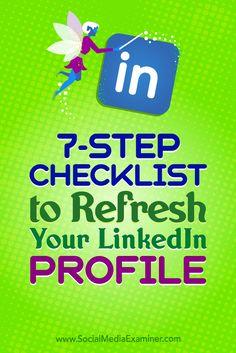 7-Step Checklist to Refresh Your LinkedIn Profile : Social Media Examiner