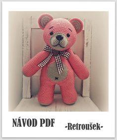Medvídek Retroušek- návod PDF Návod obsahuje postup práce krok za krokem a fotografie jednotlivých dílů.. medvídek z použitého materiálu jako je v návodu měří 41 cm Crochet Toys, Dinosaur Stuffed Animal, Teddy Bear, Retro, Animals, Crochet Ideas, Amigurumi, Animais, Crocheted Toys
