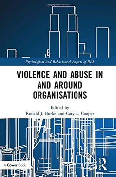 Violence and abuse in and around organisations / edited by Ronald J. Burke and Cary L. Coope