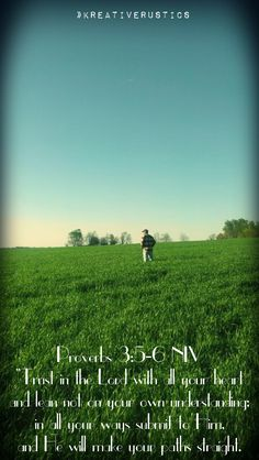 Proverbs 3:5-6 NIV ★ Trust in the Lord with all your heart and lean not on your own understanding; in all your ways submit to Him, and He will make your paths straight. }}Dad in the wheat field, Spring 2014{{ #farmlife #lovemyview #trustingGod #lifechangingday »KR
