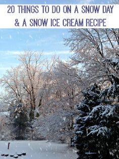 20 Things to Do on a #SnowDay and a Snow Ice Cream recipe!