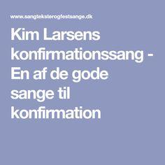 Kim Larsens konfirmationssang - En af de gode sange til konfirmation