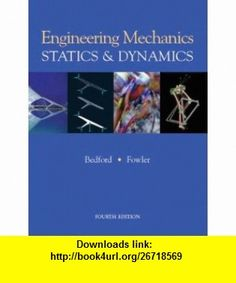Engineering Mechanics Statics and Dynamics AND Onekey Coursecompass, Student Access Kit (9781405836821) Anthony Bedford , ISBN-10: 1405836822  , ISBN-13: 978-1405836821 ,  , tutorials , pdf , ebook , torrent , downloads , rapidshare , filesonic , hotfile , megaupload , fileserve