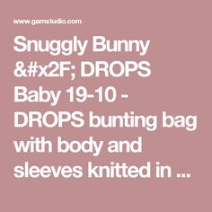 """Snuggly Bunny / DROPS Baby 19-10 - DROPS bunting bag with body and sleeves knitted in one piece in moss/seed st and with textured pattern and cables in """"Merino Extra Fine"""". - Free pattern by DROPS Design"""