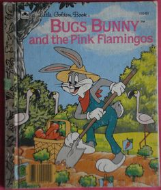 Retro Collectors: Golden Books: Bugs Bunny and the Pink Flamingos
