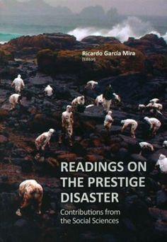 Readings on the Prestige disaster : contributions from the social sciences / Ricardo García Mira (editor) (2013)