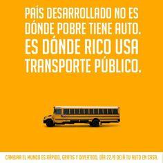 País desarrollado no es donde pobre tiene auto. Es donde rico usa transporte publico.