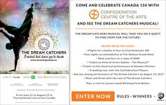 Enter for your chance to win a family trip for four to see The Dream Catchers musical at the Confederation Centre of the Arts, and so much more!