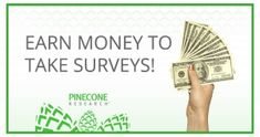 HURRY!! Pinecone Needs New Panelists! – Earn $3 Per Survey!