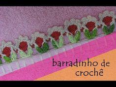 ♥BARRADINHO DE CROCHÊ♥ - YouTube Crochet Edging Patterns, Crochet Borders, Filet Crochet, Baby Knitting Patterns, Diy Crochet, Crochet Videos, Crochet For Beginners, Crochet Flowers, Crochet Projects
