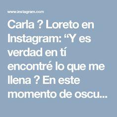 """Carla 🌟 Loreto en Instagram: """"Y es verdad en tí encontré lo que me llena ❤  En este momento de oscuridad eres mi luz para salir de esta pena tan grande.  Te quiero mucho…"""""""