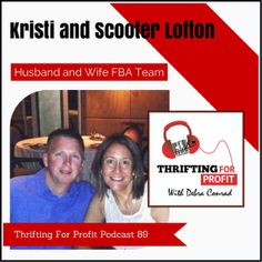 Thrifting For Profit Podcast – Episode 89 – Scooter and Kristi Lofton – Husband and Wife FBA Team