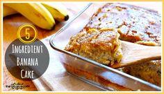 5 Ingredient, Super Easy Banana Cake That Is Total Gooey Goodness (Gluten, Sugar & Dairy Free)