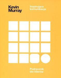Inspirująca komunikacja. Podręcznik dla liderów -   Murray Kevin , tylko w empik.com: 56,99 zł. Przeczytaj recenzję Inspirująca komunikacja. Podręcznik dla liderów. Zamów dostawę do dowolnego salonu i zapłać przy odbiorze!