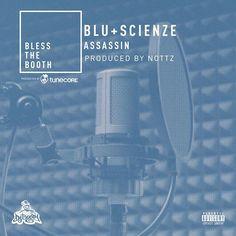 Blu & ScienZe - Assassin (Bless The Booth Freestyle) [prod. Nottz] de DJBooth na SoundCloud