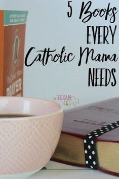 5 books every Catholic mom needs for a more liturgical living!