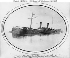 CSS Lady Sterling, 28 Oct 1864, was a blockade runner built by James Ash at Cubitt Town, London in 1864. She was badly damaged and captured by the U.S. Navy on 28 Oct1864 off Wilmington, NC. Lady Sterling was bought by the U.S. Navy, repaired, armed, and commissioned as USS Lady Sterling and later renamed USS Hornet on 25 April 1865.