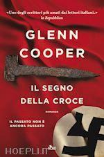 IL SEGNO DELLA CROCE un libro di COOPER GLENN pubblicato da Nord