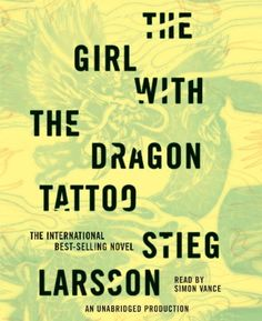 "Stieg Larsson- ""The Girl with the Dragon Tattoo"""