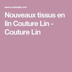 Nouveaux tissus en lin Couture Lin  - Couture Lin