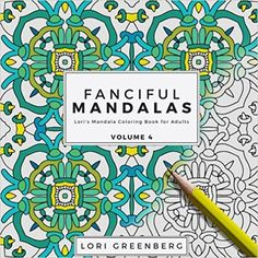 Amazon.com: Fanciful Mandalas (Lori's Mandala Coloring Book for Adults) (Volume 4) (9781540610744): Lori Greenberg: Books