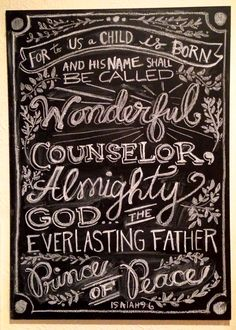 Chalkboard lettering I did of Isaiah 9:6 for our house. #chalkboard #typography