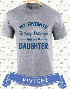 My Favorite Disney Princess Is My Daughter Shirt by vivteezshop