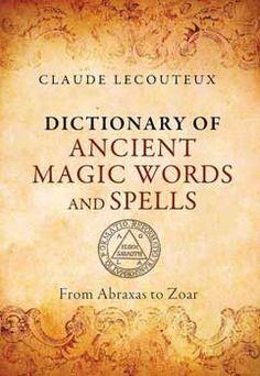 Dict. Ancient Magic Words & Spells (hc) by Claude Lecouteux