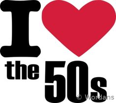 I LOVE everything about the 50's-music, clothes, lifesytle.