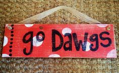 Go Georgia Bulldogs Dawgs preppy sign