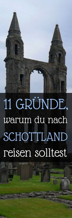 11 Gründe, warum du einmal im Leben nach Schottland reisen solltest || Scotland