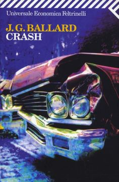 J.G. Ballard, Crash, Italian translation published by Feltrinelli, Milan, paperback, 2008. Design: Feltrinelli design studio