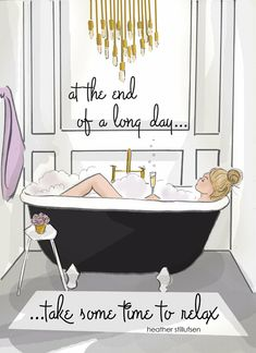 At the end of a LONG day...take some time to just relax!
