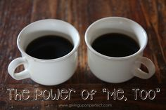"""Two little words can make an enormous impact on someone's life.   The Power of """"Me, Too"""""""