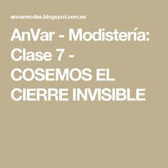 AnVar - Modistería: Clase 7 - COSEMOS EL CIERRE INVISIBLE
