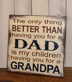 Hey, I found this really awesome Etsy listing at https://www.etsy.com/listing/193259229/dadgrandpa-signthe-only-thing-better