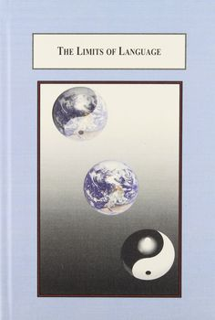 The Limits of Language: A Comparative Study of Kant, Wittgenstein, and Lao Tzu by Aimin Shen.