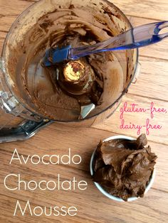 Chocolate Avocado Mousse - this is one of my favorite recipes ever and comes together in less than 15 minutes (including clean-up!) - YUM.