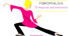Los estiramientos específicos,imprescindibles y mejores para mejorar nuestros síntomas de la fibromialgia.13 estiramientos en vídeo tutorial realizados por una fisioterapeuta.