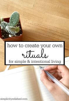 Do you desire to live more simply and intentionally? Here's how creating your own rituals will help. | Why We Need Rituals (and how to develop your own) #minimalism #intention