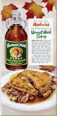 1950s maple syrup ad Maplewich bacon French toast maple sandwich, Chronically Vintage recipes